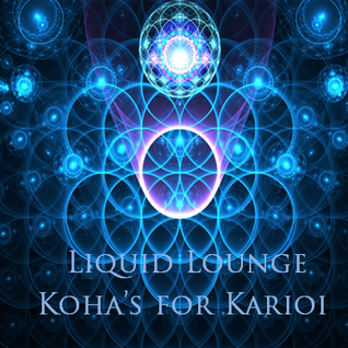 Liquid Lounge - Koha's for Karioi...