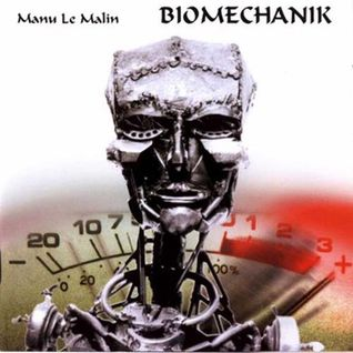 Manu Le Malin - Biomechanik 1