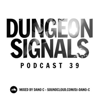 Dungeon Signals Podcast 39 - Dano C