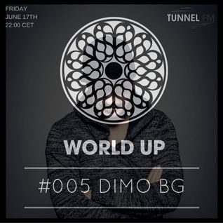 DiMO BG - World Up Radio Show #005 (June 17th 2016)