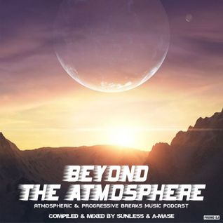 * Sunless & A-Mase - Beyond The Atmosphere # 008 *