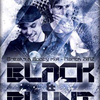 Black & Blunt - Breaks n Booty mix - March 2012