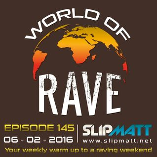 Slipmatt - World Of Rave #145