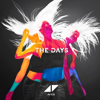 The Days (New Radio Edit) - Avicii