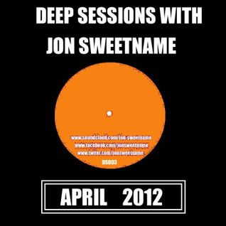 Deep Sessions with Jon Sweetname April 2012