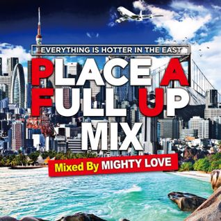 PLACE A FULL UP MIX 2015 Mixed By Mighty Love Sound