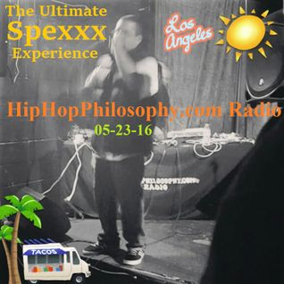 Spexxx - The Ultimate Spexxx - DFS Crew Experience - HipHopPhilosophy.com Radio - 05-23-16