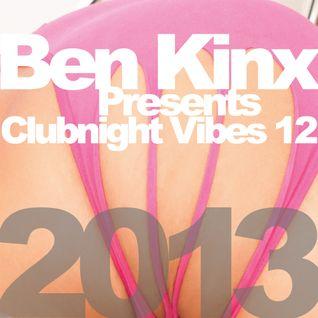 Ben Kinx pres. Clubnight Vibes 12, 2013