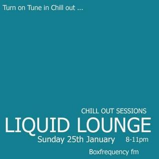 Liquid Lounge - Chill Out Sessions (Part Three) Box Frequency FM January 2015