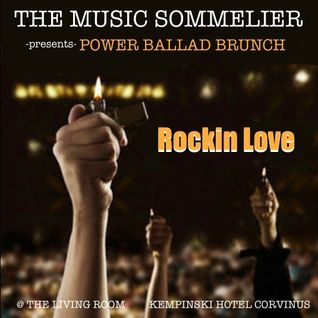 "THE MUSIC SOMMELIER -presents- ""POWER BALLAD BRUNCH"" ROCKIN LOVE!"