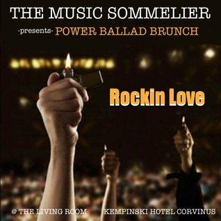"""THE MUSIC SOMMELIER -presents- """"POWER BALLAD BRUNCH"""" ROCKIN LOVE!"""