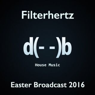 Filterhertz : Part 01 - Easter Broadcast 2016