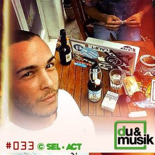 du&musik Podcast #33 by Sel-Act