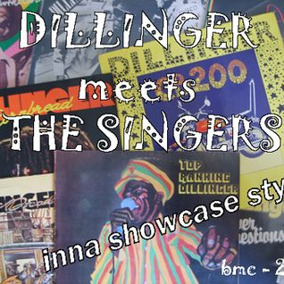 Dillinger meets the Singers inna Showcase Stylee - Mix by BMC (2009)