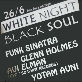 Funk Sinatra Opening Set @ White Night Black Soul 26 06 2014