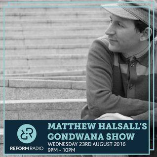 Matthew Halsall's Gondwana Show 23rd August 2016