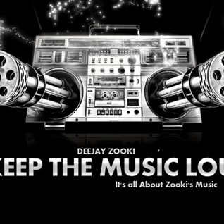 - Deejay Zooki - ..Keep The Music Loud Set.. Vol. 20