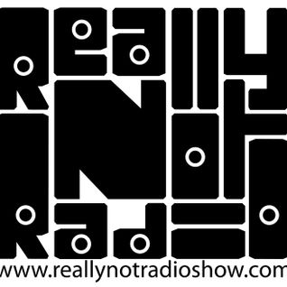 Really Not Radio℠ Show 05.27.13