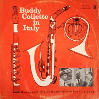 Toni Rese Rarities TRR009-Buddy Collette & Basso Valdambrini-Buddy Collette in Italy-100% Vinyl Only
