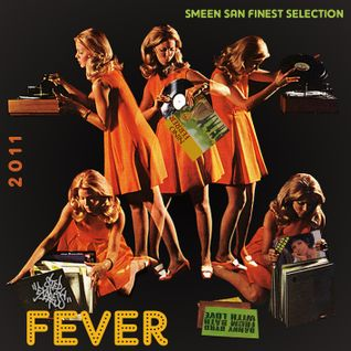 FEVER .....  SmeenSan finest selection