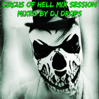 Circus of Hell Mix Set by DJ Drops