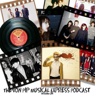 The Von Pip Musical Express Podcast - Episode 7 - November 2011