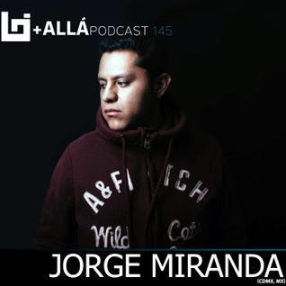 B+allá Podcast 145 Jorge Miranda