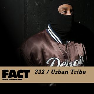 FACT Mix 222: Urban Tribe