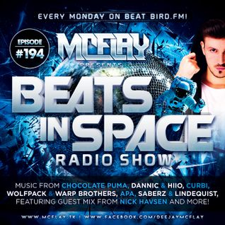McFlay - Beats In Space Radio Show #194 with. Nick Havsen Guest Mix