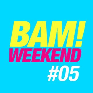 Michael Casado - BAM! WEEKEND #05