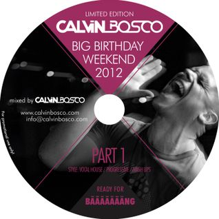 Calvin Bosco's Official B-Day Mix 2012 Part 01 - mixed by Calvin Bosco