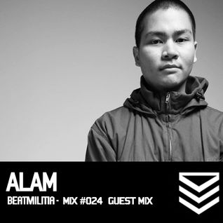 Beatmilitia Guest Mix #024 - Alam