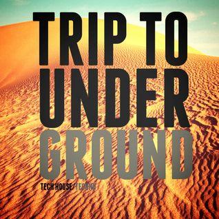 TRIP TO UNDERGROUND I