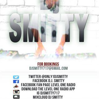DJ SMITTY LEVEL ONE RADIO GOIN IN