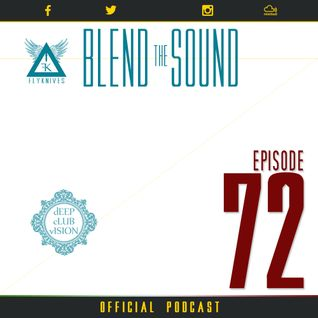 Blend the Sound PODCAST 72