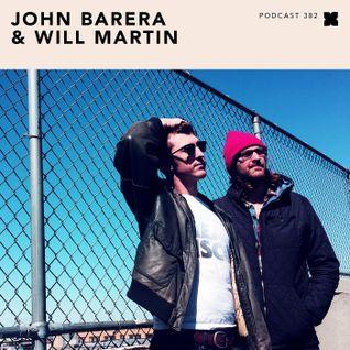 Podcast 382: John Barera and Will Martin