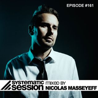 Systematic Session #161 (mixed by Nicolas Masseyeff)