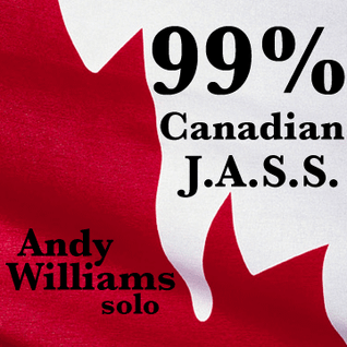 99% Canadian J.a.s.s. - Andy Williams solo