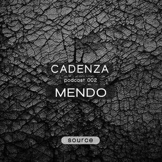 Cadenza Podcast 002 (Source) - Mendo