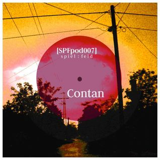 spiel:feld podcast 007 // Contan - Standing In The Rain [spfpod007]