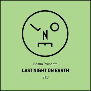 Sasha Presents - Last Night On Earth 013 - May 2016