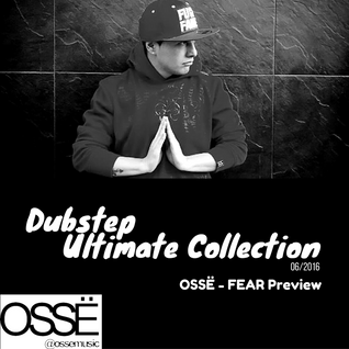 Mix I Dubstep - Ultimate Collection 06-16 (OSSË - FEAR Preview)