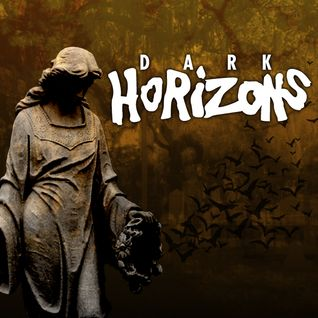 Dark Horizons Radio - 10/29/15 (Darktober - Part 2)