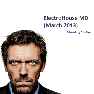 ElectroHouse MD (March 2013 Mix)