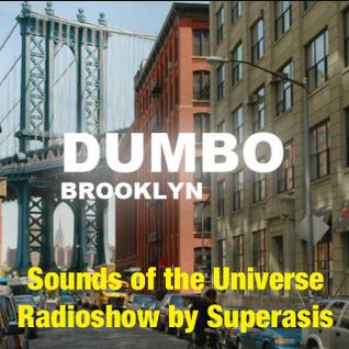 190.-Sounds of the Universe RadioShow by Superasis@Live from DUMBO, Brooklyn, NYC#28.04.2016 PODCAST
