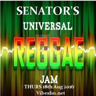 Thurs 18th Aug 2016 Senator B on The Universal Reggae Jam Vibesfm.net