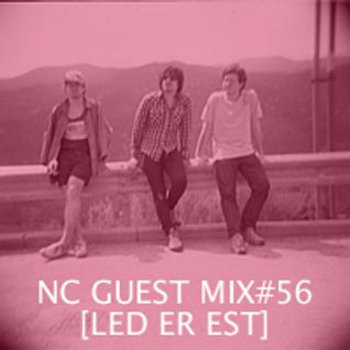 NC GUEST MIX#56: LED ER EST