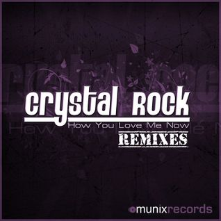 Crystal Rock - How You Love Me Now (Trance-Forces Remix)