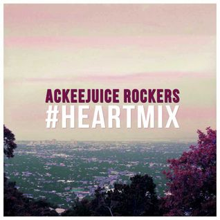 Ackeejuice Rockers - #HEARTMIX