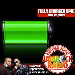 JAMROCK RADIO SEP 12 -- FULLY CHARGED UP!!!